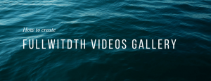 How to create full-width video gallery