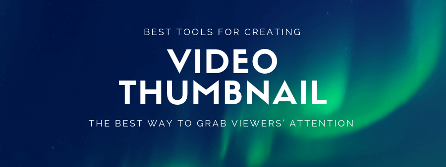 Best tools for creating YouTube video thumbnail