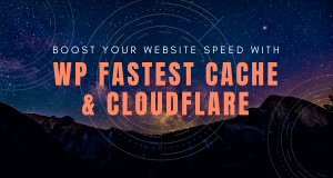 Boost WordPress Website Speed with WP Fastest Cache & Cloudflare In 7 Mins
