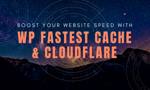 boost-website-speed-with-cloudflare-wp-fastest-cache-free
